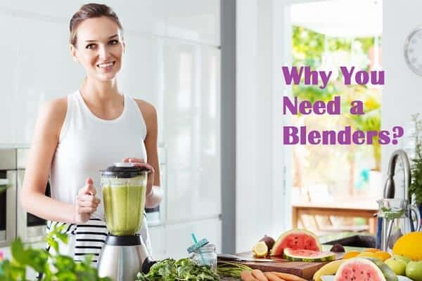 Benefits of a Blender & Why Are Blenders Important?