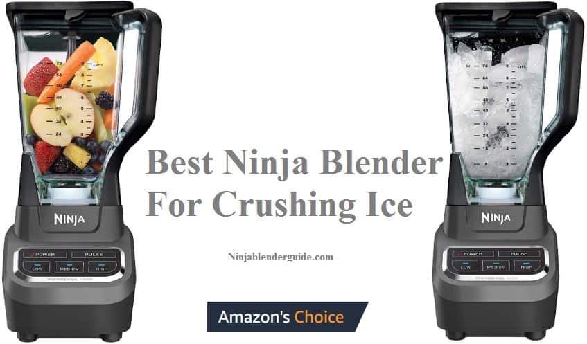 Best Ninja Blender for Crushing Ice