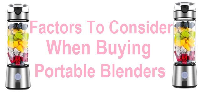 Factors to Consider When Buying Portable Blenders
